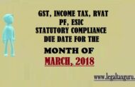 STATUTORY COMPLIANCE DUE DATE FOR THE MONTH OF MARCH, 2018 || GST RETURN DUE DATE